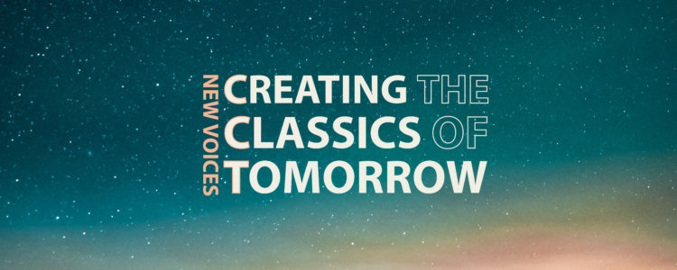New Voices: Creating the Classics of Tomorrow