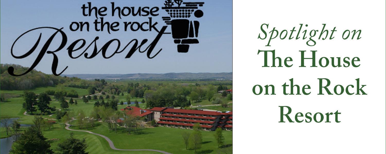 Spotlight: The House on the Rock Resort