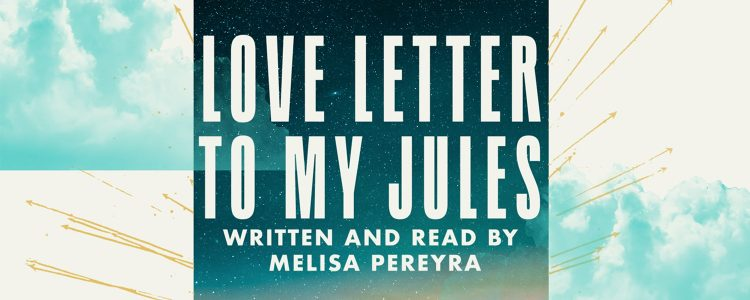 Words from the Woods: A Love Letter to My Jules