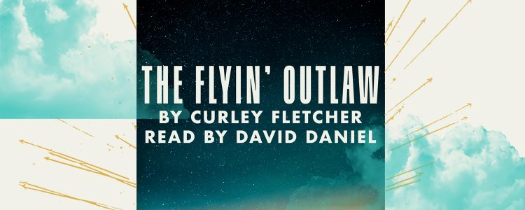Words from the Woods: The Flyin' Outlaw