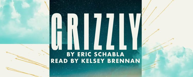 Words From the Woods: Grizzly