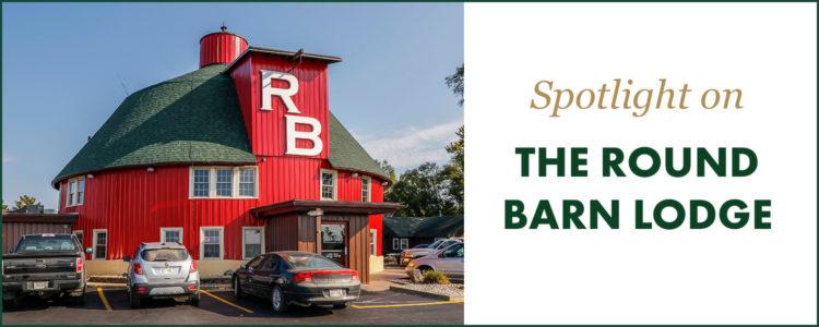 Spotlight: The Round Barn Lodge